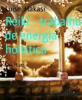 Reiki - trabalho de energia holística - Luise Hakasi