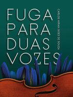 Fuga para duas voces - Carlos Hiran Goes de Souza