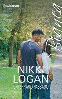 Enterrar o passado - Nikki Logan