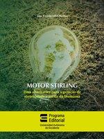 Motor stirling: uma alternativa para a geração de eletricidade a partir da biomassa - Juan Ricardo Vidal Medina