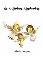 Os Anjinhos ajudantes - Cláudia Marques