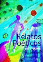 Relatos poéticos - Luis Ossorio