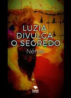 Luzia divulga o segredo - Nénas