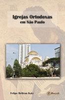 Igrejas Ortodoxas em São Paulo - Felipe Beltran Katz