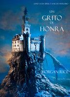 Um Grito De Honra (Livro #4 Da Série: O Anel Do Feiticeiro) - Morgan Rice
