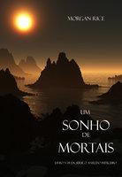 Um Sonho de Mortais (Livro N 15 Da Série O Anel Do Feiticeiro) - Morgan Rice