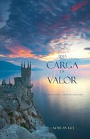 Uma Carga de Valor (Livro #6 Da Série: O Anel Do Feiticeiro) - Morgan Rice