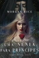 Uma Nênia Para Príncipes (Um Trono para Irmãs—Livro Quatro) - Morgan Rice