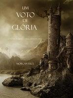 Um Voto De Glória (Livro #5 Da Série: O Anel Do Feiticeiro) - Morgan Rice