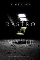 Rastro de Morte (Um Mistério de Keri Locke--Livro 1) - Blake Pierce