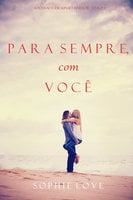 Para Sempre, com Você (A Pousada em Sunset Harbor—Livro 3) - Sophie Love