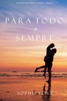 Para Todo o Sempre (A Pousada em Sunset Harbor—Livro 2) - Sophie Love
