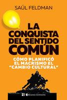 La conquista del sentido común - Saúl Feldman
