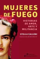 Mujeres de fuego - Stella Calloni