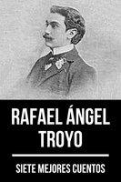 7 mejores cuentos de Rafael Ángel Troyo - August Nemo, Rafael Angel Troyo