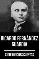 7 mejores cuentos de Ricardo Fernández Guardia - August Nemo, Ricardo Fernández Guardia