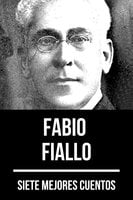 7 mejores cuentos de Fabio Fiallo - Fabio Fiallo, August Nemo