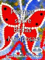 Poemas Sobre Bellas Mariposas - Juan Moisés de la Serna