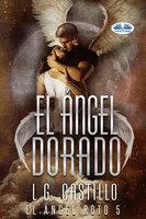 El Ángel Dorado - L.G. Castillo