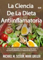 La Ciencia De La Dieta Antiinflamatoria - Michael M. Sisson, Mark Greger
