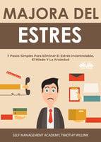 Manejo Del Estrés - Timothy Willink, Self Management Academy