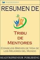 "Resumen De ""Tribu De Mentores"" - Readtrepreneur Publishing"