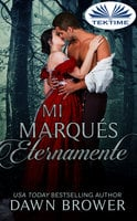 Mi Marqués Eternamente - Dawn Brower