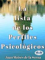 La Lista De Los Perfiles Psicológicos - Juan Moisés de la Serna