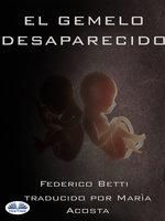 El Gemelo Desaparecido - Federico Betti