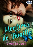 Mentiras De Familia - Dawn Brower