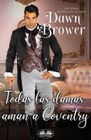Todas Las Damas Aman A Coventry - Dawn Brower