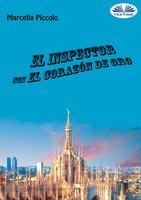 El Inspector Con El Corazón De Oro - Marcella Piccolo