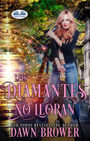 Los Diamantes No Lloran - Dawn Brower