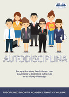 Autodisciplina - Timothy Willink, Disciplined Growth Academy