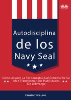 Autodisciplina De Los Navy Seal - Timothy Willink
