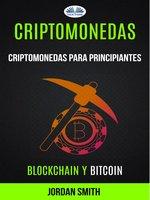 Criptomonedas: Criptomonedas Para Principiantes (Blockchain Y Bitcoin) - Jordan Smith