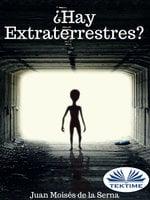 ¿Hay Extraterrestres? - Juan Moisés de la Serna