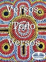 Versos, Todo Versos - Juan Moisés de la Serna