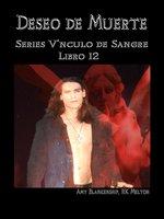 Deseo De Muerte - Series Vínculo De Sangre Libro 12 - Amy Blankenship