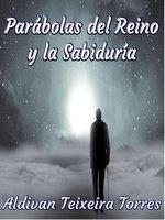 Parábolas Del Reino Y La Sabiduría - Aldivan Teixeira Torres