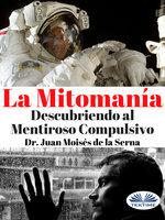 La Mitomanía - Juan Moisés de la Serna