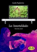 Las Inmortalidades - Guido Pagliarino