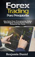 Forex Trading para principiantes - Benjamin Daniel