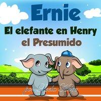 Ernie El elefante en Henry el Presumido - Leela Hope