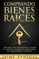 Comprando Bienes Raíces - Jaime Venegas