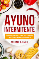 Ayuno Intermitente - Michael S. Davis