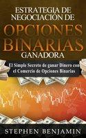 Estrategia De Negociación De Opciones Binarias Ganadora - Stephen Benjamin