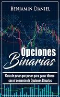 OPCIONES BINARIAS - Benjamin Daniel