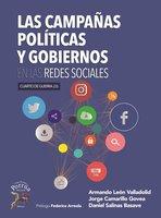 Las campañas politicas y gobiernos en las redes sociales - Daniel Salinas Basave, Jorge Camarillo Govea, Armando León Valladolid