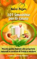 101 Smoothie per la salute - Cristina Rebiere, Olivier Rebiere